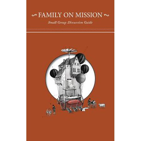 Family on Mission : Small Group Discussion Guide