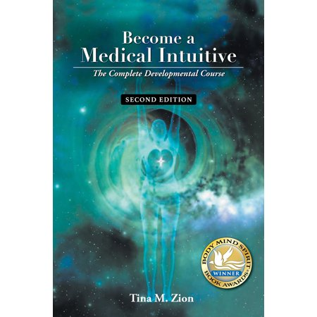 Become a Medical Intuitive - Second Edition : The Complete Developmental (Become A Medical Intuitive The Complete Developmental Course)