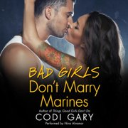 Bad Girls Don't Marry Marines - Audiobook