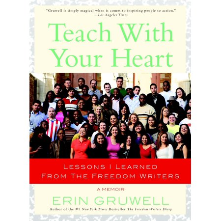 Teach with Your Heart : Lessons I Learned from The Freedom Writers (I Teach Technology Halloween)