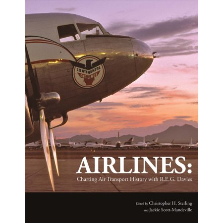 - Airlines : Charting Air Transport History with R.E.G. Davies