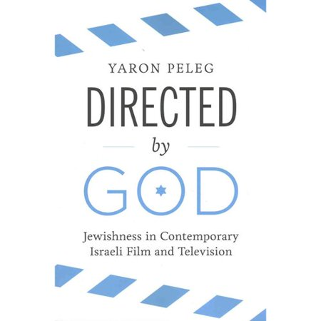 Directed By God  Jewishness In Contemporary Israeli Film And Television