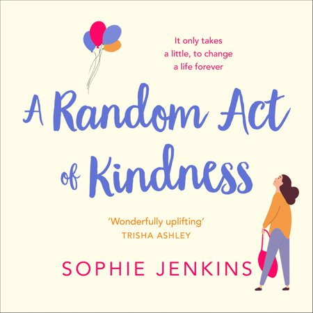 A Random Act of Kindness - Audiobook (One Random Act Of Kindness A Day)