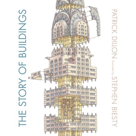 The Story of Buildings : From the Pyramids to the Sydney Opera House and (Mayer Sydney)