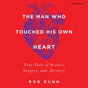 The Man Who Touched His Own Heart - Audiobook