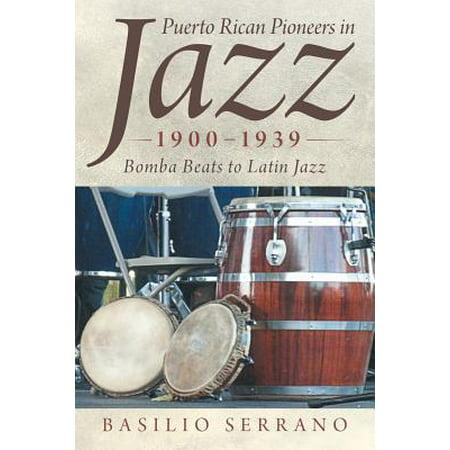 Puerto Rican Pioneers in Jazz, 1900-1939 : Bomba Beats to Latin Jazz - Bombas Halloween