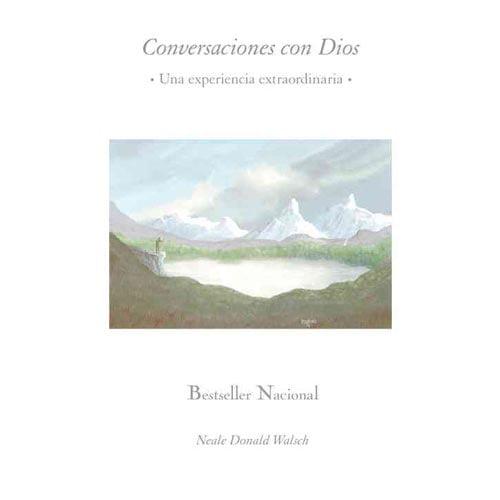 Conversaciones con Dios/ Conversations With God: Una Experiencia Extraordinaria/ An Extraordinary Experience