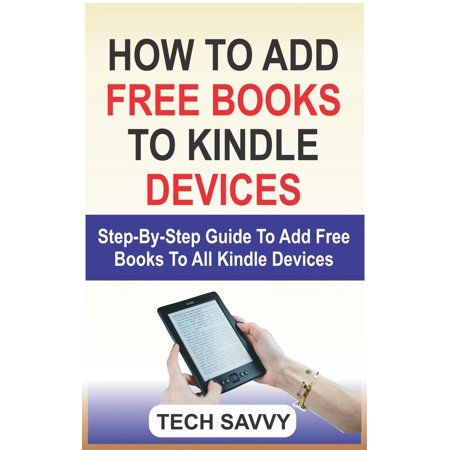 How to Add Free Books to Kindle Devices - eBook ()