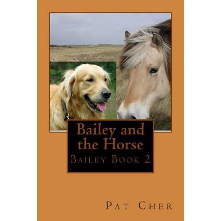 Bailey and the Horse by