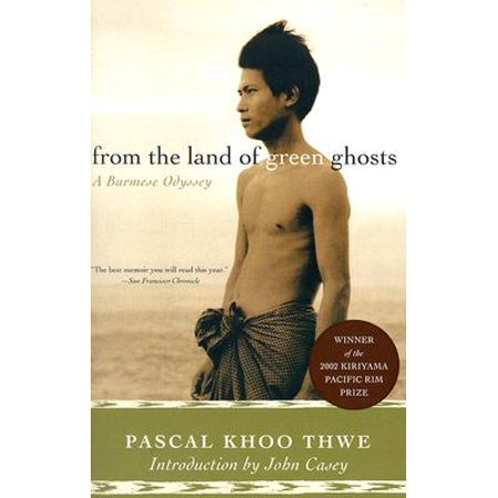 From the Land of Green Ghosts : A Burmese Odyssey