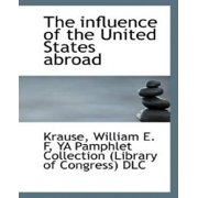 The Influence of the United States Abroad