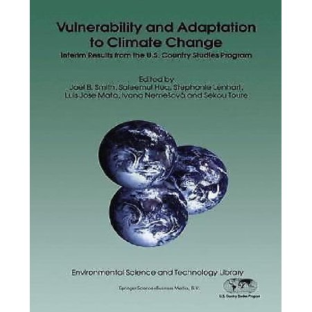 Vulnerability And Adaptation To Climate Change  Interim Results From The U S  Country Studies Program
