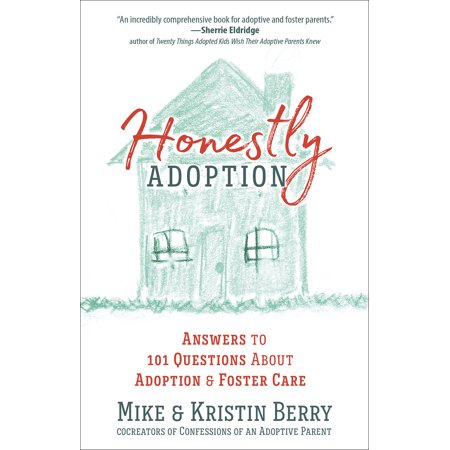 Honestly Adoption : Answers to 101 Questions about Adoption and Foster