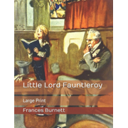 Little Lord Fauntleroy: Large Print (Paperback)