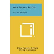 John Francis Snyder : Selected Writings