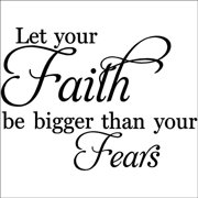 Let Your Faith Be Bigger Than Your Fears wall saying vinyl lettering art decal quote sticker home decor