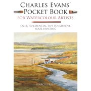 Charles Evans' Pocket Book for Watercolour Artists : Over 100 Essential Tips to Improve Your Painting