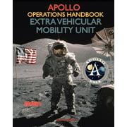 Apollo Operations Handbook Extra Vehicular Mobility Unit (Paperback)