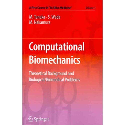 Computational Biomechanics: Theoretical Background and Biological/Biomedical Problems
