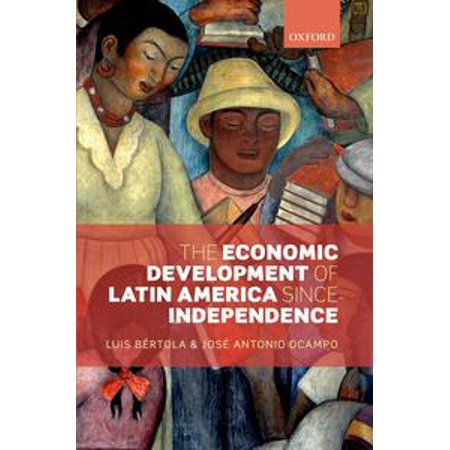 The Economic Development of Latin America since Independence -