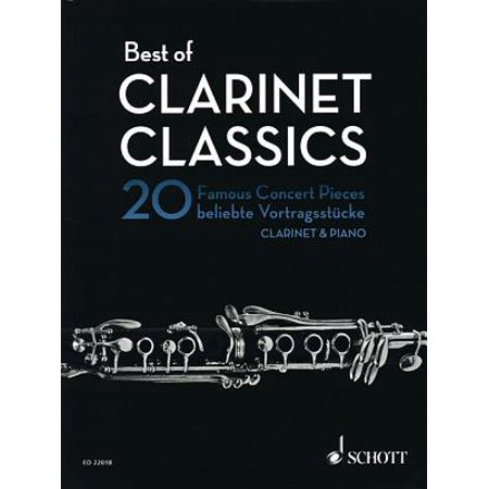 Best of Clarinet Classics : 20 Famous Concert Pieces for Clarinet and