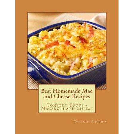Best Homemade Mac and Cheese Recipes : Comfort Foods - Macaroni and (Best Vegan Macaroni And Cheese)