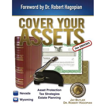 Cover Your Assets (3rd Edition) : Asset Protection, Tax Strategies, Estate (Best Asset Protection Strategies)