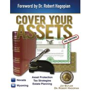 Cover Your Assets (3rd Edition) : Asset Protection, Tax Strategies, Estate Planning