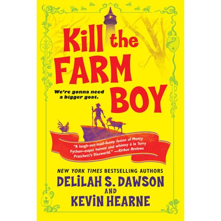 Kill the Farm Boy : The Tales of Pell (Cured The Tale Of Two Imaginary Boys)