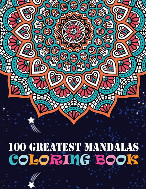 100 Greatest Mandalas Coloring Book : Adult Coloring Books 100 Easy  Mandalas Easy & Simple Adult Coloring Books For Seniors & Beginners Simple Coloring  Books For Adult Large Print (Paperback) - Walmart.com - Walmart.com
