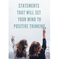 Statements that will set your mind to positive thinking - eBook