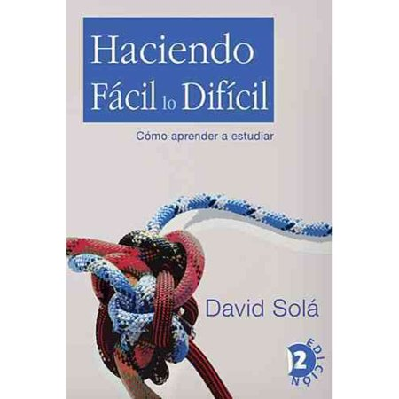 Haciendo Facil Lo Dificil   Making The Difficult Easy  Como Aprender A Estudiar   And Learn To Study