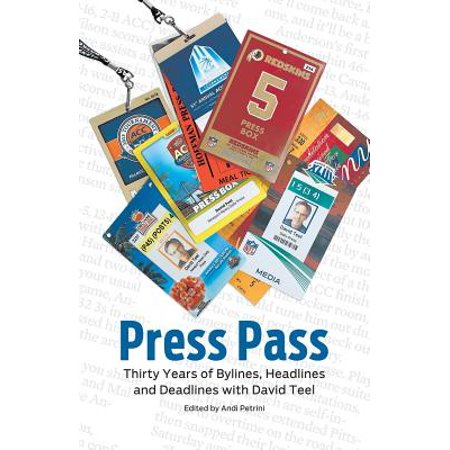 Press Pass    Thirty Years Of Bylines  Headlines And Deadlines With David Teel