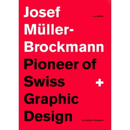 Josef Müller-Brockmann Suttl: Pioneer of Swiss Graphic (Josef Muller Brockmann Pioneer Of Swiss Graphic Design)