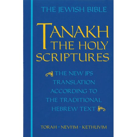 JPS TANAKH: The Holy Scriptures (blue) : The New JPS Translation according to the Traditional Hebrew