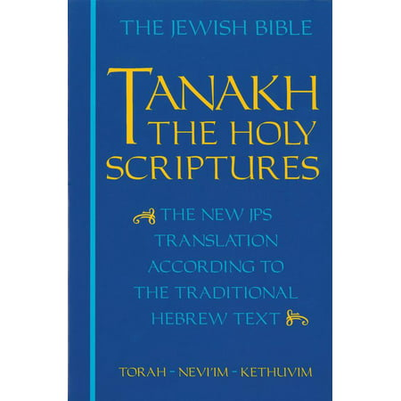 - JPS TANAKH: The Holy Scriptures (blue) : The New JPS Translation according to the Traditional Hebrew Text