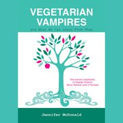 Vegetarian Vampires and What We Can Learn From Them - Audiobook