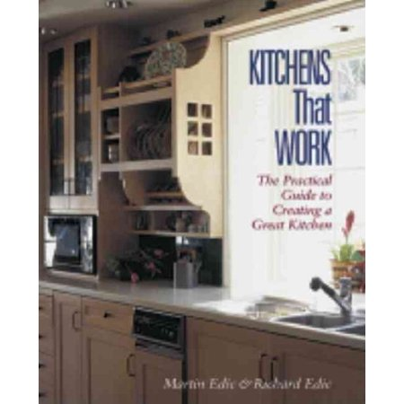 Kitchens That Work  The Practical Guide To Creating A Great Kitchen