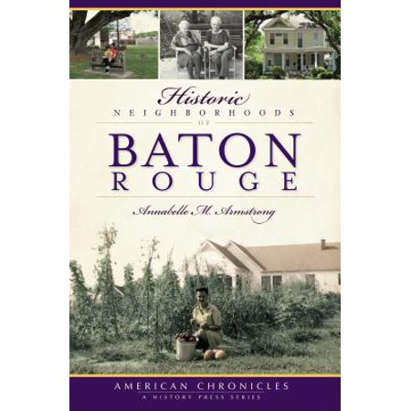 Historic Neighborhoods of Baton Rouge (Halloween Stores In Baton Rouge)