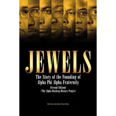 Jewels : The Story of the Founding of Alpha Phi Alpha (Martin Luther King Alpha Phi Alpha Fraternity)