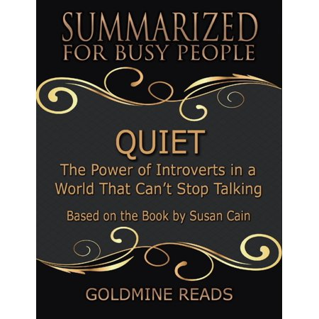 Quiet - Summarized for Busy People: The Power of Introverts In a World That Can't Stop Talking: Based On the Book By Susan Cain -