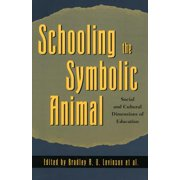 Schooling the Symbolic Animal - eBook