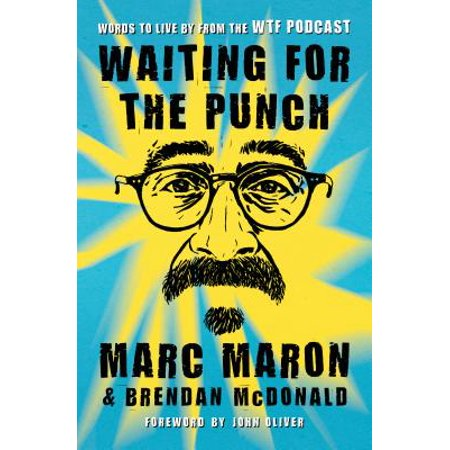 Waiting for the Punch : Words to Live by from the Wtf