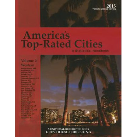 America's Top-Rated Cities, Volume 2 West, 2015 (Top Rated Cities To Live In The Us)