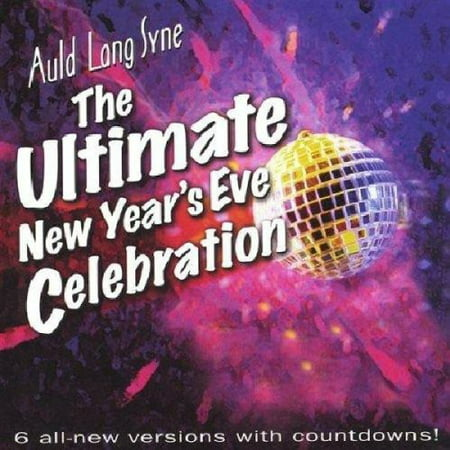 Auld Lang Syne: Ultimate New Years Eve