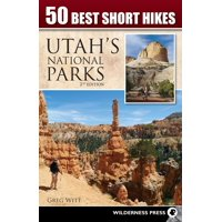 50 Best Short Hikes: 50 Best Short Hikes: Utah's National Parks (Paperback)