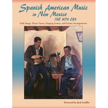 Spanish American Music in New Mexico, the Wpa Era : Folk Songs, Dance Tunes, Singing Games, and Guitar Arrangements - Spanish Birthday Song