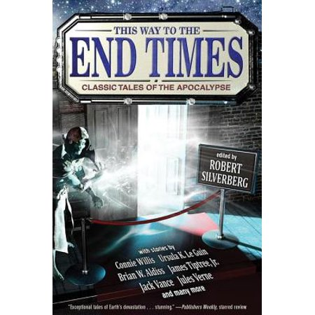 This Way to the End Times: Classic Tales of the Apocalypse - (The End Times As Revealed To Maria Valtorta)