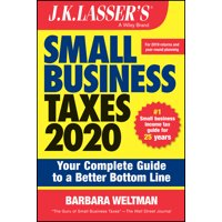 J.K. Lasser: J.K. Lasser's Small Business Taxes: Your Complete Guide to a Better Bottom Line (Paperback)