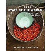 State of the World (Paperback): State of the World 2011: Innovations That Nourish the Planet (Paperback)